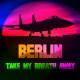 Berlin-Take-My-Breath-Away